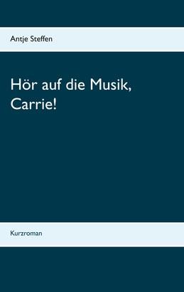 Hör auf die Musik, Carrie!