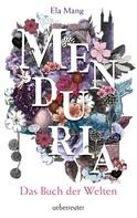 Ela Mang: Menduria - Das Buch der Welten (Bd. 1) ★★★★★
