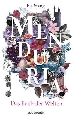 Menduria - Das Buch der Welten (Bd. 1)