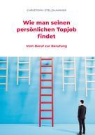 Christoph Stelzhammer: Wie man seinen persönlichen Topjob findet