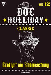 Doc Holliday Classic 12 – Western - Gunfight am Schienenstrang