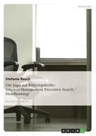 Stefanie Rauch: Die Jagd auf Führungskräfte: Interims-Management Executive Search / Headhunting?
