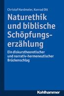 Christof Hardmeier: Naturethik und biblische Schöpfungserzählung