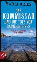 Der Kommissar und die Tote von Saint-Georges - Philippe Lagarde ermittelt