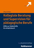 Jörg Schlee: Kollegiale Beratung und Supervision für pädagogische Berufe