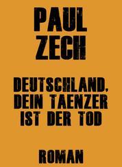 Deutschland, dein Tänzer ist der Tod - Ein Tatsachenroman