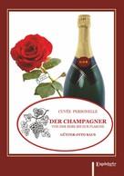 Günter-Otto Baus: Der Champagner von der Rebe bis zur Flasche