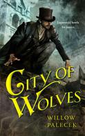 Willow Palecek: City of Wolves