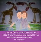 Edda Bruch-Cekinmez und Daniel Grewe: Ungeküsst in Bolsterlang