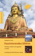 Magarete Franz: Faszinierendes Sikkim