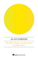 Alan Gordon: Die Herrscherin von Jerusalem und der Narr