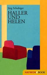 Haller und Helen - Roman