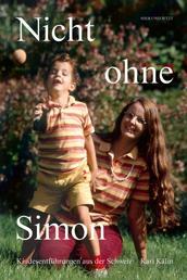 Nicht ohne Simon - Kindsentführungen aus der Schweiz
