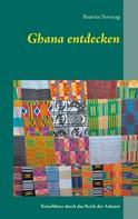 Beatrice Sonntag: Ghana entdecken
