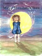 Claudia Mühlhans: Mona Mondmädchen