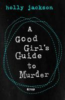 Holly Jackson: A Good Girl's Guide to Murder ★★★★★