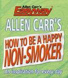 Allen Carr: How to be a Happy Non-Smoker
