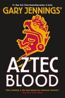 Gary Jennings: Aztec Blood