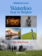 Waldtraut Lewin: Waterloo liegt in Belgien ★★★