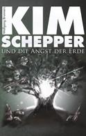 Wolfgang Brunner: Kim Schepper und die Angst der Erde