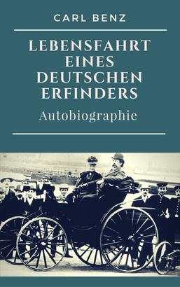 Carl Benz - Lebensfahrt eines deutschen Erfinders
