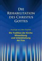 """Martin Kübli: Die Rehabilitation des Christus Gottes - Missachtung und Unterdrückung der Frau"""""""