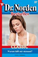 Patricia Vandenberg: Dr. Norden Bestseller Classic 37 – Arztroman