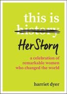 Harriet Dyer: This Is HerStory
