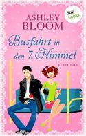 Ashley Bloom: Busfahrt in den 7. Himmel ★★★★