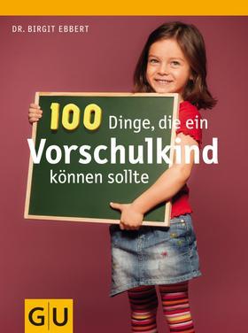 100 Dinge, die ein Vorschulkind können sollte