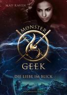 May Raven: Monster Geek 3 - Die Liebe im Blick