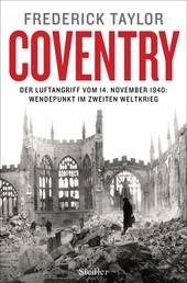 Coventry - Der Luftangriff vom 14. November 1940: Wendepunkt im Zweiten Weltkrieg