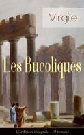 Virgile: Les Bucoliques (L'édition intégrale - 10 tomes)