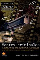 Francisco Pérez Fernández: Mentes criminales