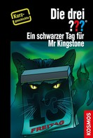 Christoph Dittert: Die drei ??? Ein schwarzer Tag für Mr Kingstone (drei Fragezeichen) ★★★★★