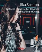 Ilka Sommer: Erotische Erlebnisse bei der Arbeit ★★★★