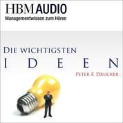 Die wichtigsten Ideen von Peter F. Drucker - HBM Audio - Managementwissen zum Hören