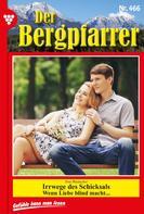 Toni Waidacher: Der Bergpfarrer 466 – Heimatroman