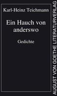 Karl-Heinz Teichmann: Ein Hauch von anderswo