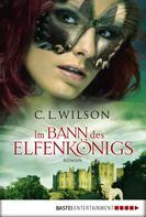 C. L. Wilson: Im Bann des Elfenkönigs ★★★★★