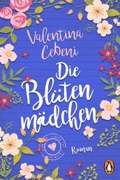 Die Blütenmädchen - Roman