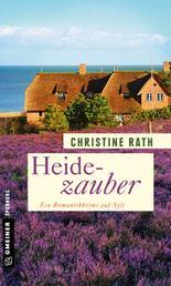 Heidezauber - Ein Romantikkrimi auf Sylt