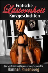 Erotische Kurzgeschichten - Lüsternheit - Sex-Geschichten voll ungeahnter Lüsternheit
