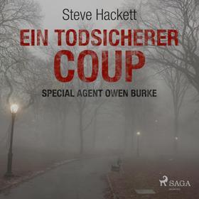 Ein todsicherer Coup (Special Agent Owen Burke) (Ungekürzt)