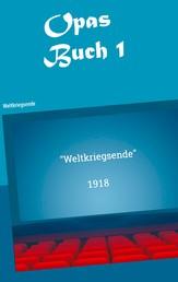 Opas Buch I - Weltkriegsende