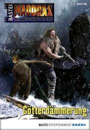 Maddrax - Folge 322 - Götterdämmerung