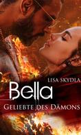 Lisa Skydla: Bella - Geliebte des Dämons ★★★★