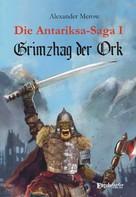 Alexander Merow: Die Antariksa-Saga I - Grimzhag der Ork ★★★