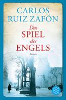 Carlos Ruiz Zafón: Das Spiel des Engels ★★★★