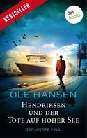 Ole Hansen: Hendriksen und der Tote auf hoher See: Der vierte Fall ★★★★